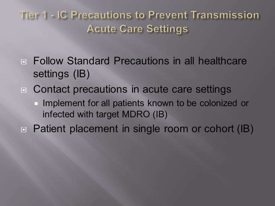 Tier 1 - IC Precautions to Prevent Transmission Acute Care Settings