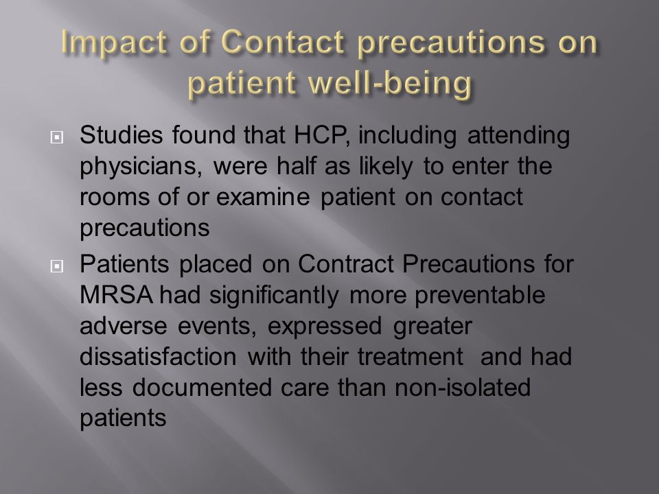 Impact of Contact precautions on patient well-being
