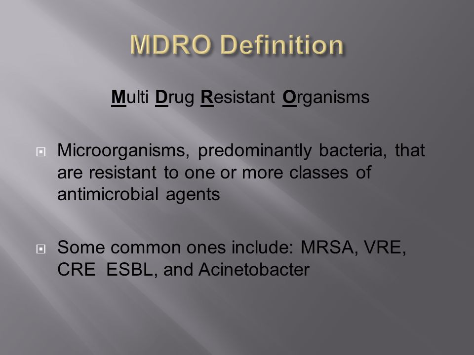 Multi Drug Resistant Organisms