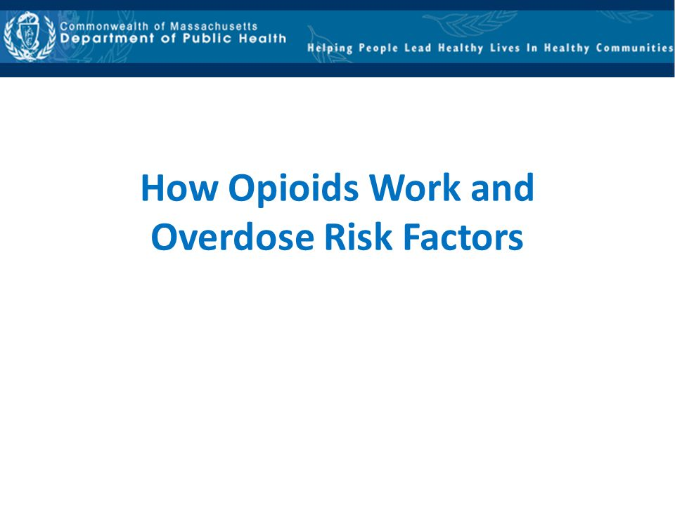 How Opioids Work and Overdose Risk Factors