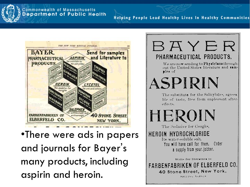 Key Point: Opioids are for medical purposes and even heroin was created by Bayer for a pharmaceutical remedy