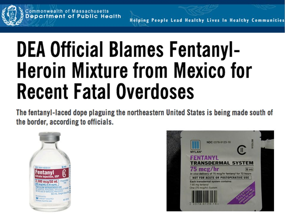 Key Point: Common right now in Massachusetts is Fentanyl laced in heroin, causing an increase in overdoses because the strength of the heroin is stronger than the user is used to