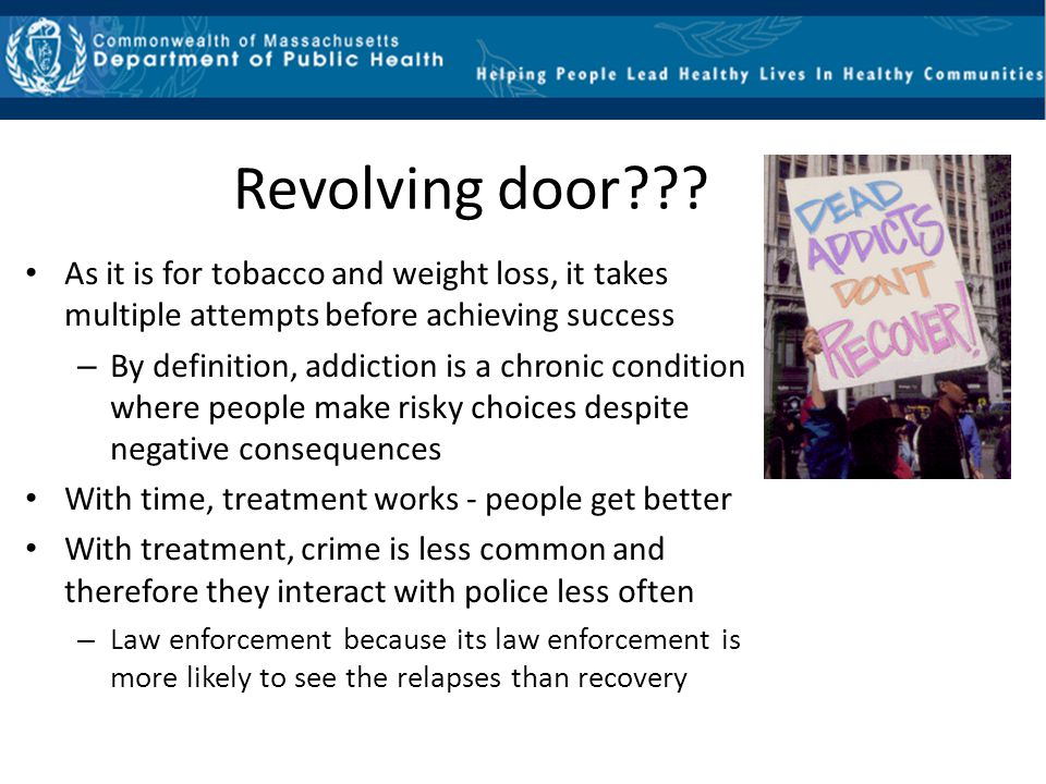 Revolving door As it is for tobacco and weight loss, it takes multiple attempts before achieving success.
