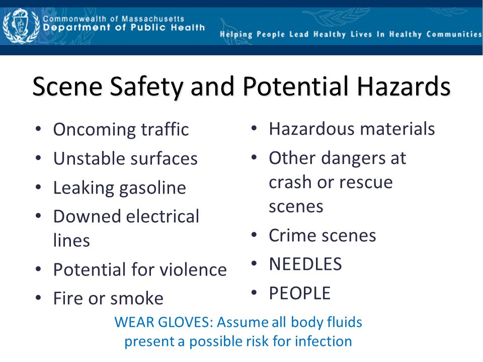 Scene Safety and Potential Hazards