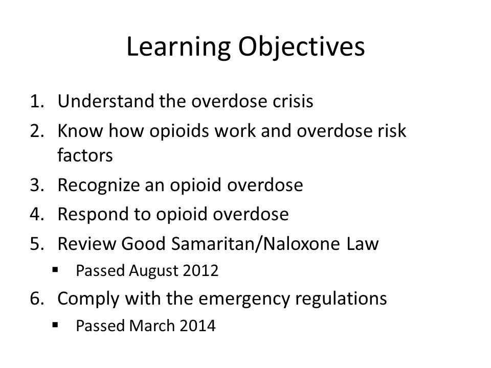 Learning Objectives Understand the overdose crisis