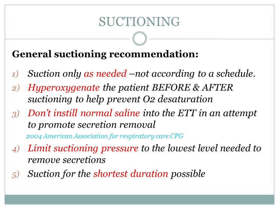 SUCTIONING General suctioning recommendation: