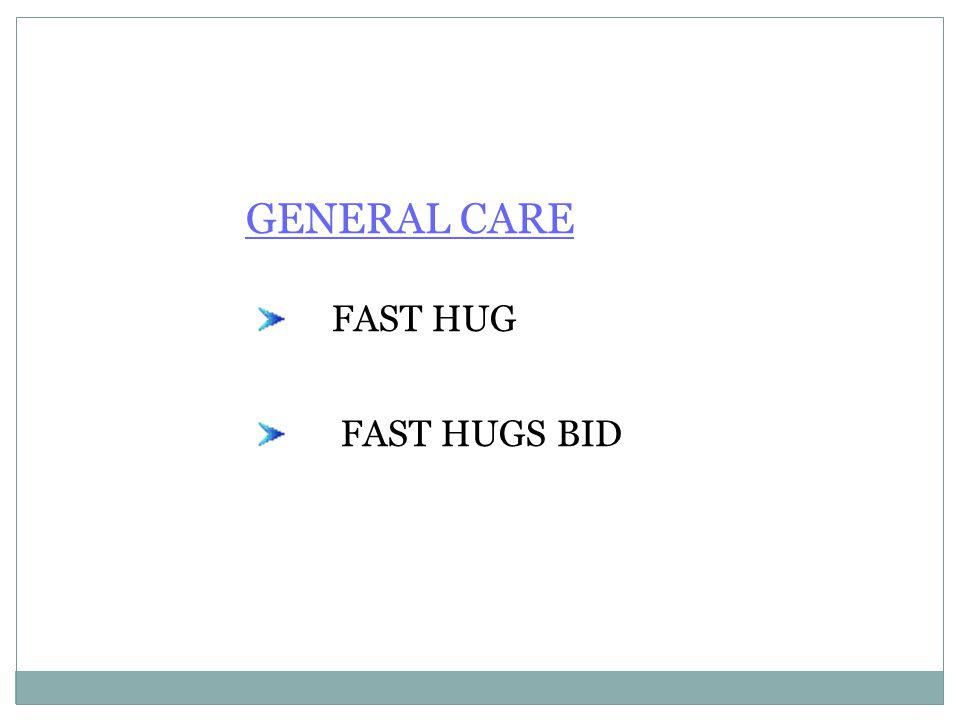 GENERAL CARE FAST HUG FAST HUGS BID