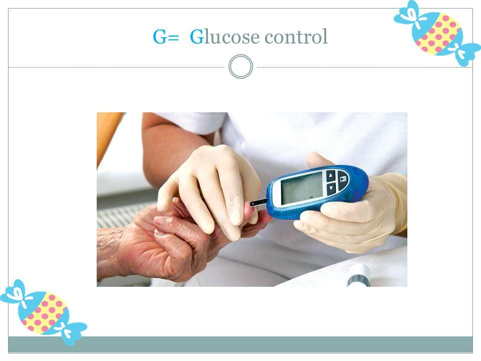 G= Glucose control