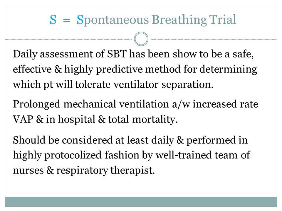 S = Spontaneous Breathing Trial
