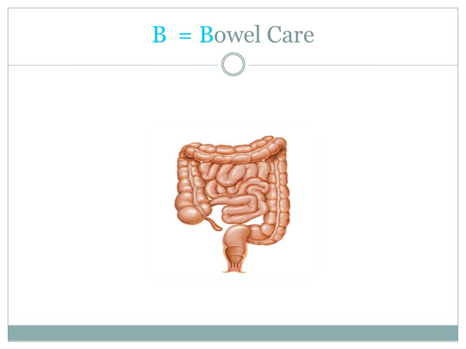 B = Bowel Care