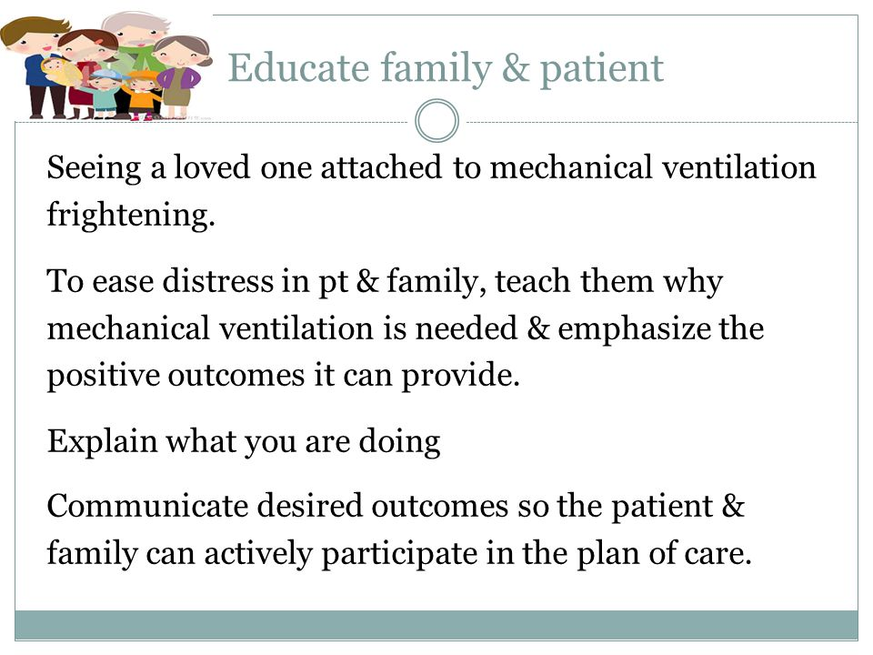 Educate family & patient