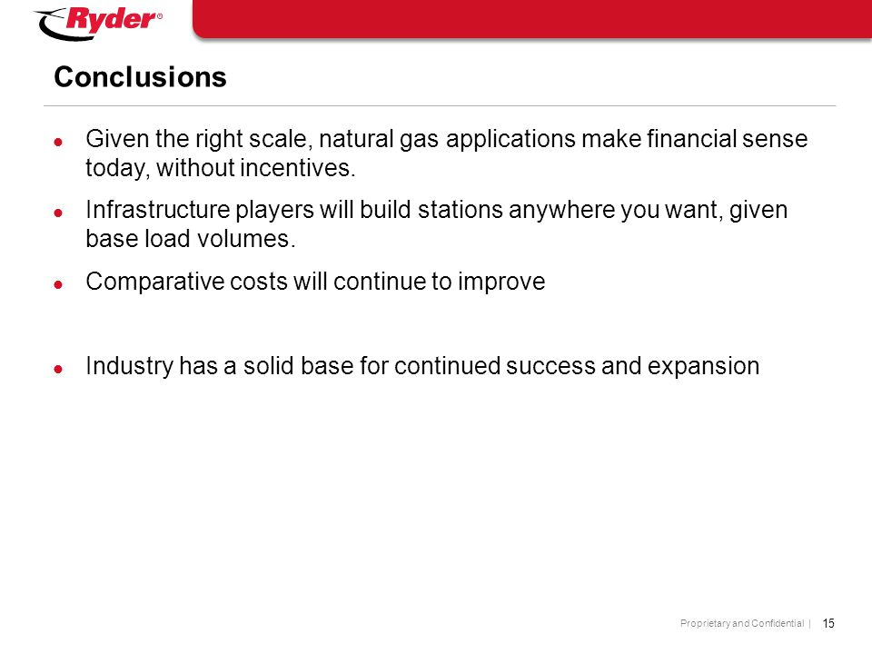 Conclusions Given the right scale, natural gas applications make financial sense today, without incentives.