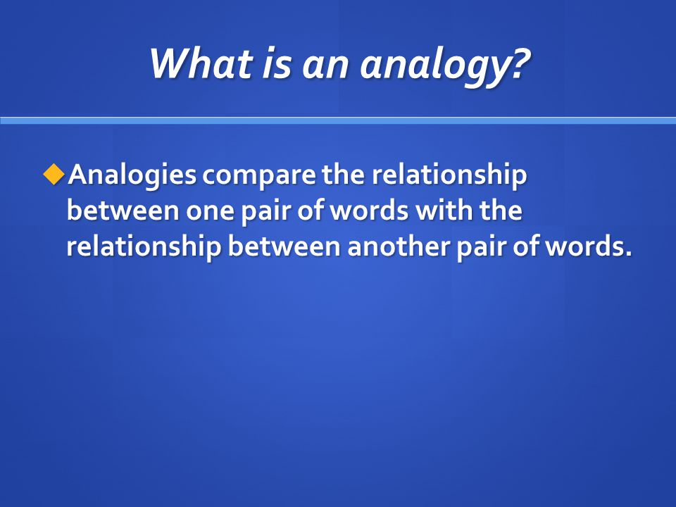 What is an analogy.