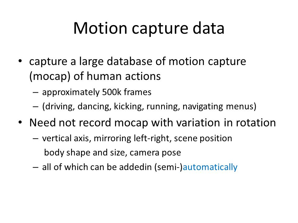 Motion capture data capture a large database of motion capture (mocap) of human actions. approximately 500k frames.