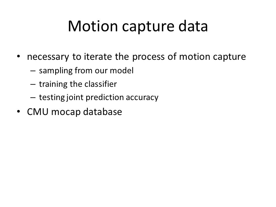 Motion capture data necessary to iterate the process of motion capture