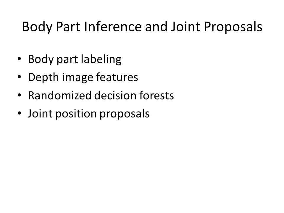 Body Part Inference and Joint Proposals