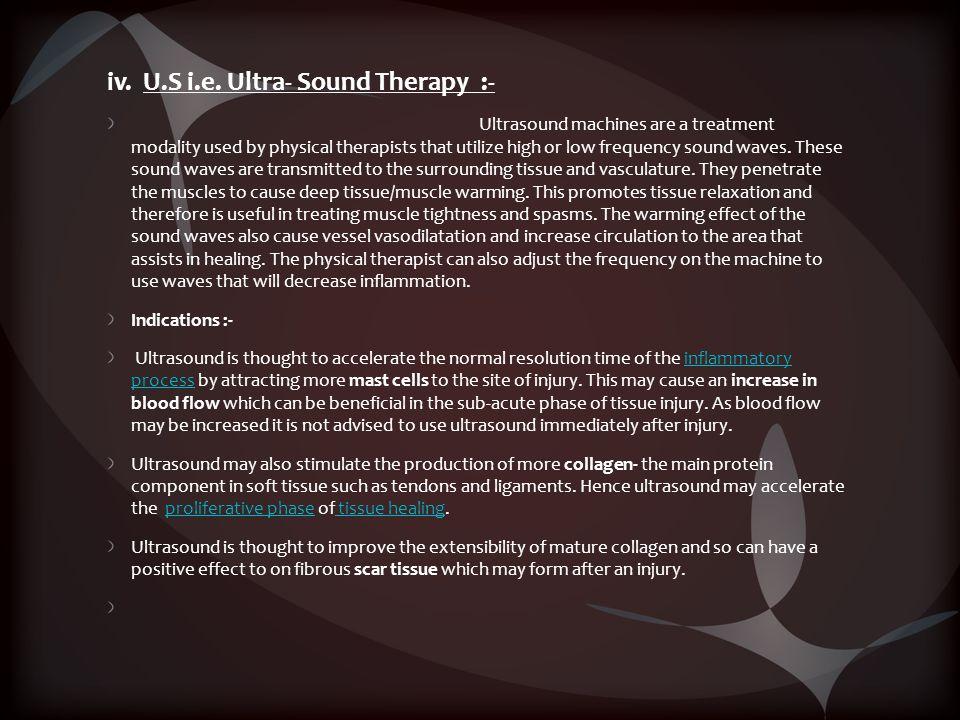 iv. U.S i.e. Ultra- Sound Therapy :-