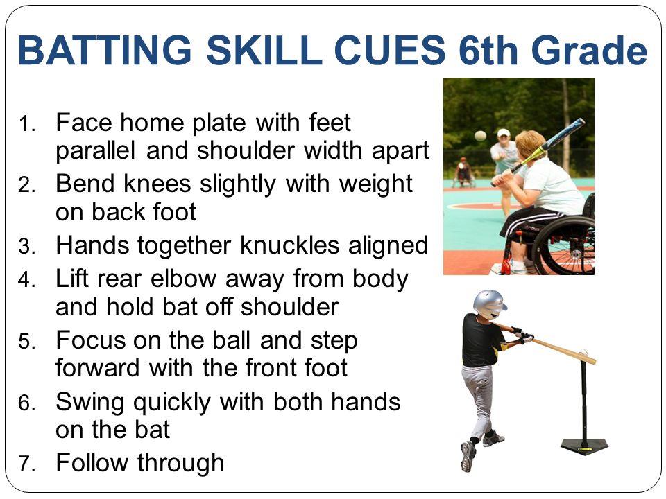 BATTING SKILL CUES 6th Grade