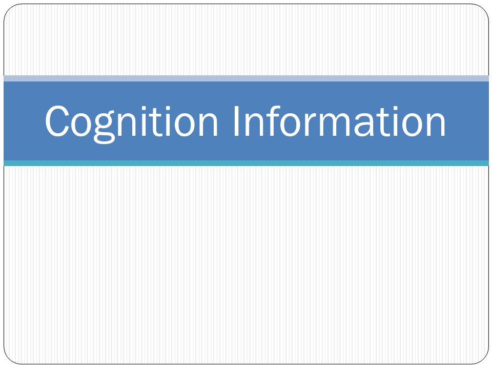 Cognition Information