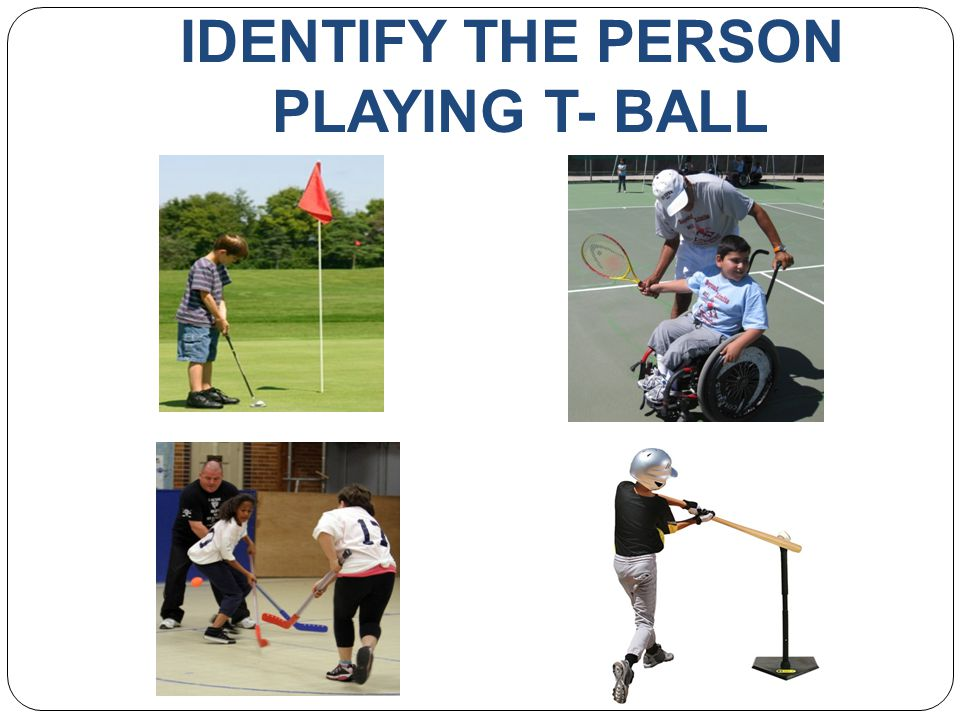 IDENTIFY THE PERSON PLAYING T- BALL