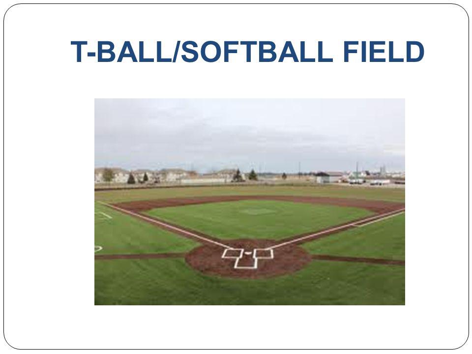 T-BALL/SOFTBALL FIELD