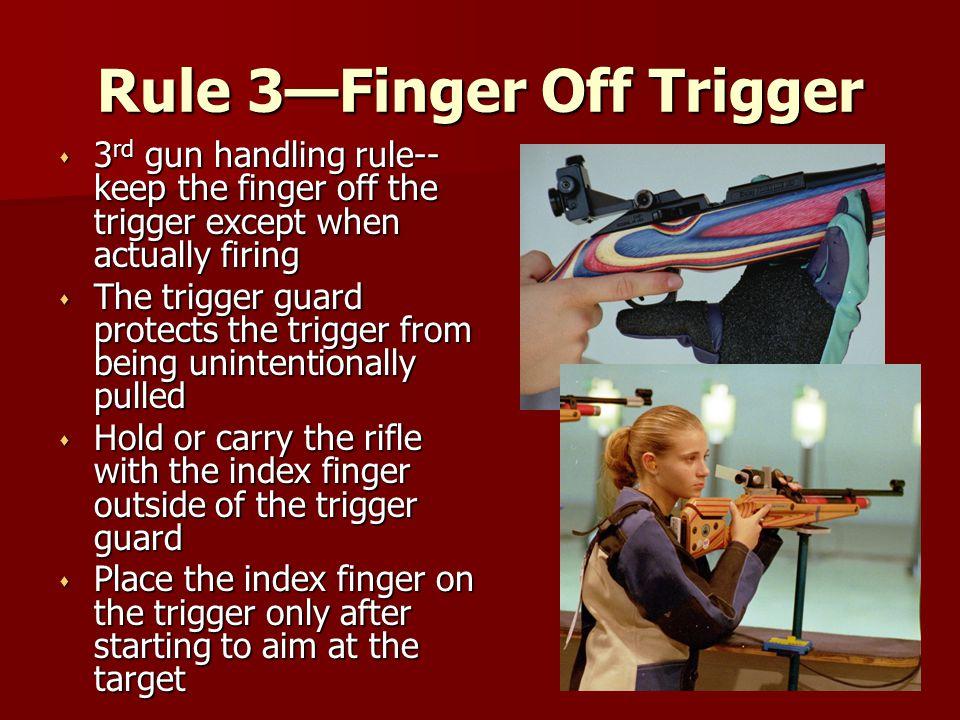 Rule 3—Finger Off Trigger