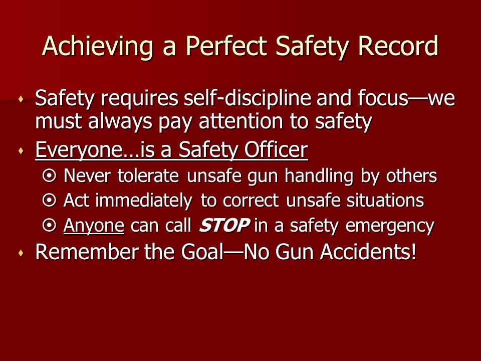 Achieving a Perfect Safety Record