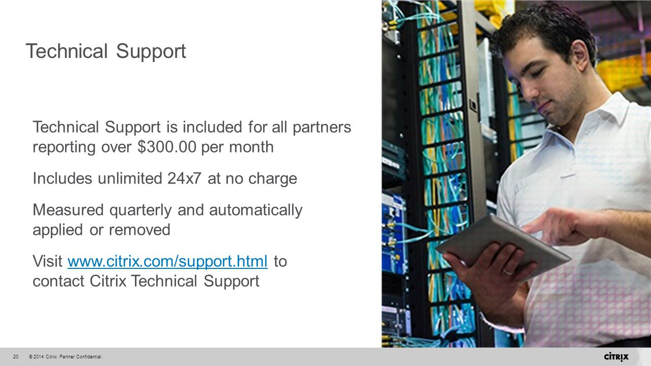 Technical Support Technical Support is included for all partners reporting over $300.00 per month.