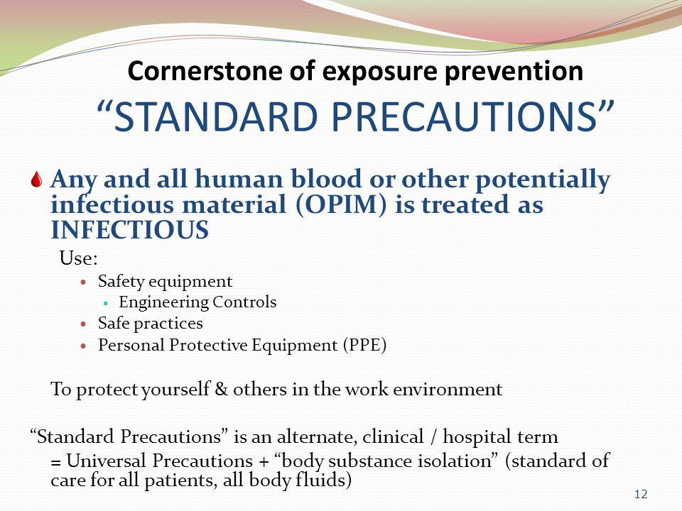 Cornerstone of exposure prevention STANDARD PRECAUTIONS