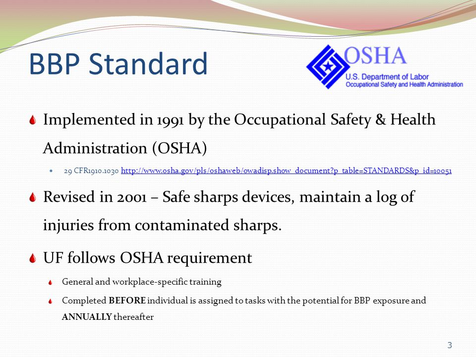 BBP Standard Implemented in 1991 by the Occupational Safety & Health Administration (OSHA)