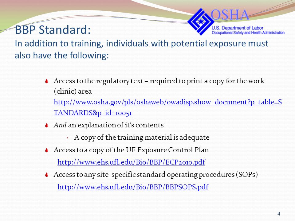 BBP Standard: In addition to training, individuals with potential exposure must also have the following: