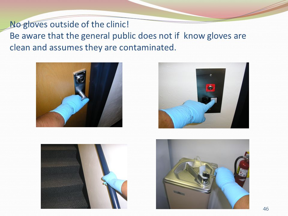 No gloves outside of the clinic