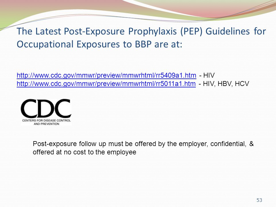 The Latest Post-Exposure Prophylaxis (PEP) Guidelines for Occupational Exposures to BBP are at: