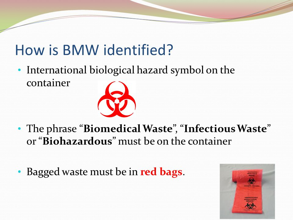 How is BMW identified International biological hazard symbol on the container.