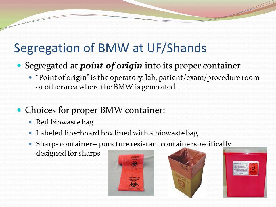 Segregation of BMW at UF/Shands