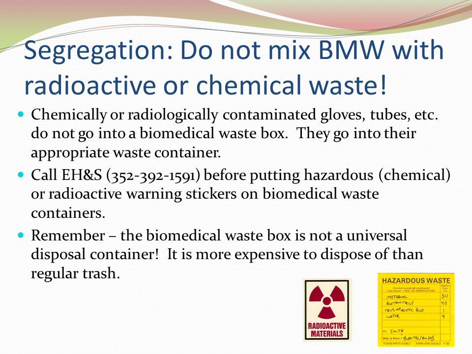 Segregation: Do not mix BMW with radioactive or chemical waste!