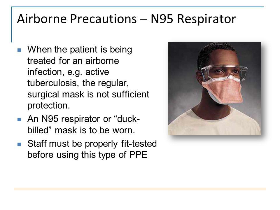 Airborne Precautions – N95 Respirator