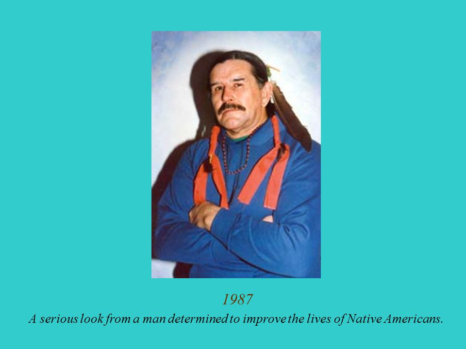 1987 A serious look from a man determined to improve the lives of Native Americans.