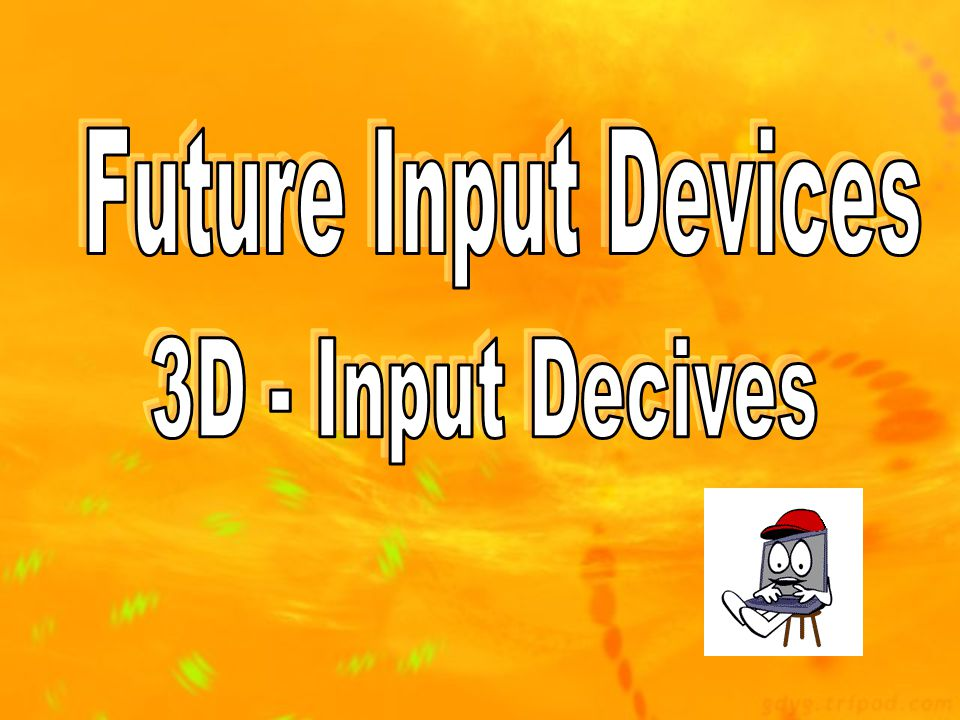 Future Input Devices 3D - Input Decives