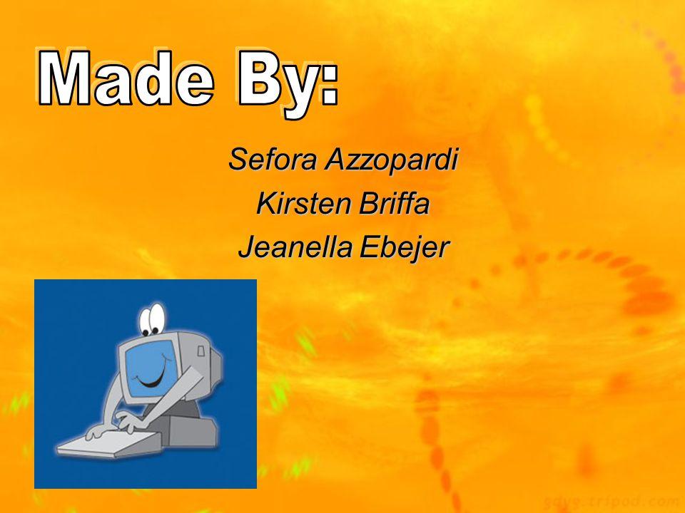 Made By: Sefora Azzopardi Kirsten Briffa Jeanella Ebejer