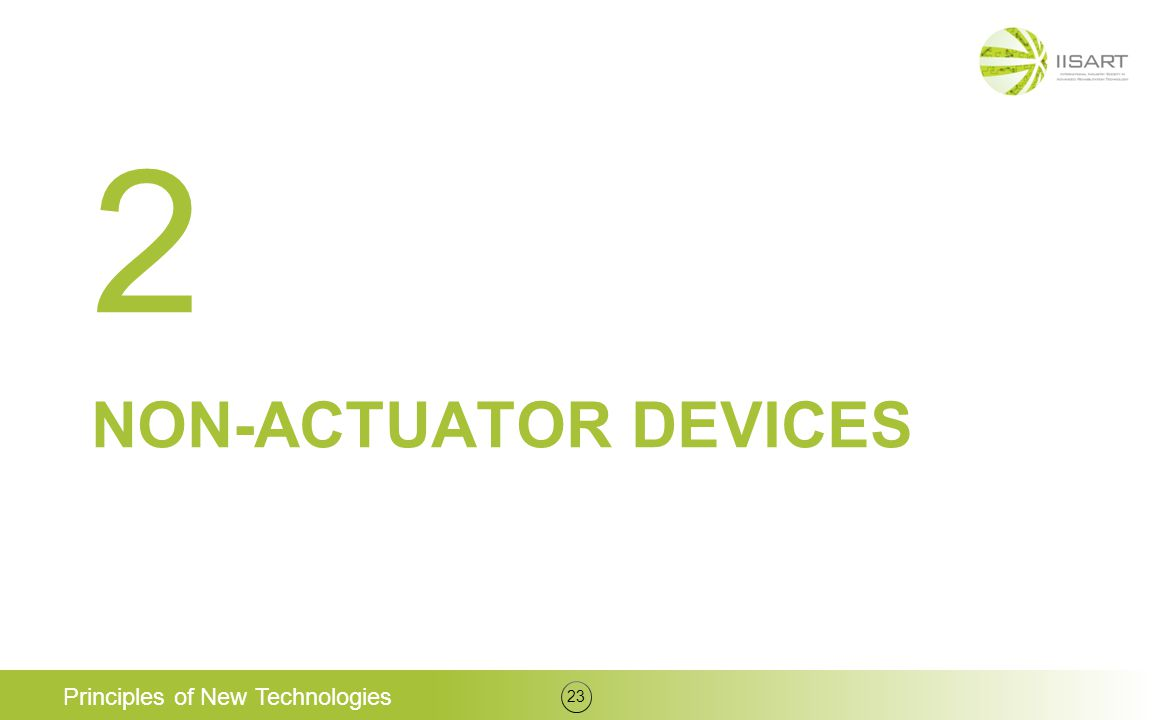 2 Non-actuator devices Principles of New Technologies