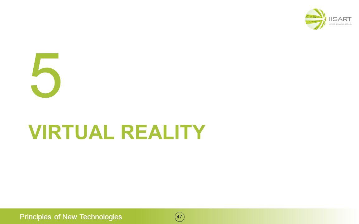 5 Virtual Reality Principles of New Technologies