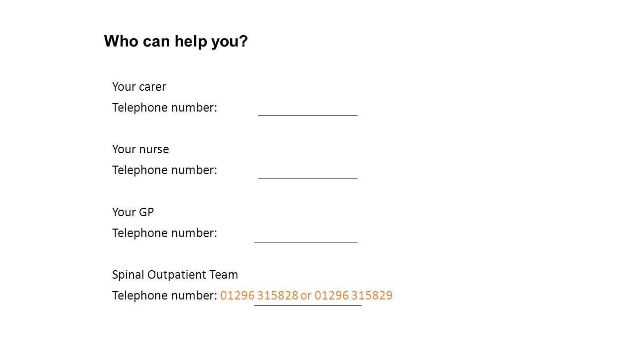 Who can help you Your carer Telephone number: Your nurse Your GP