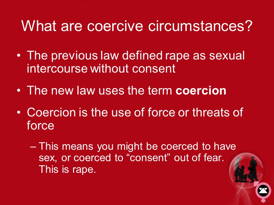 What are coercive circumstances