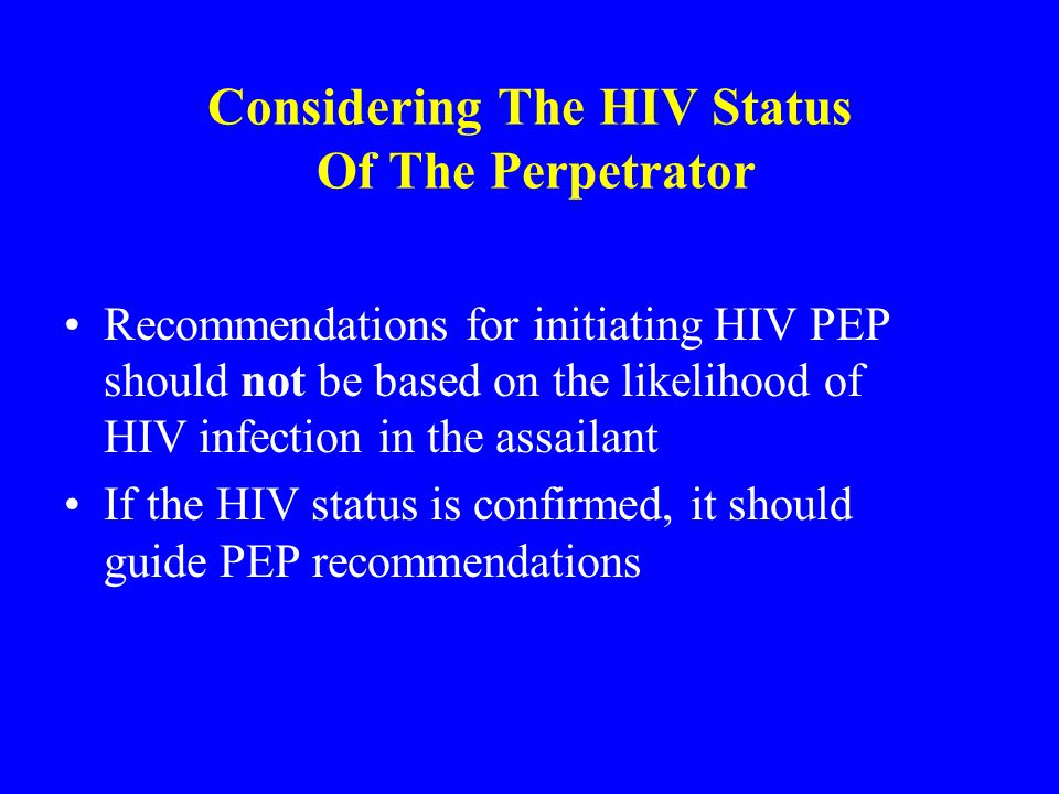Considering The HIV Status Of The Perpetrator