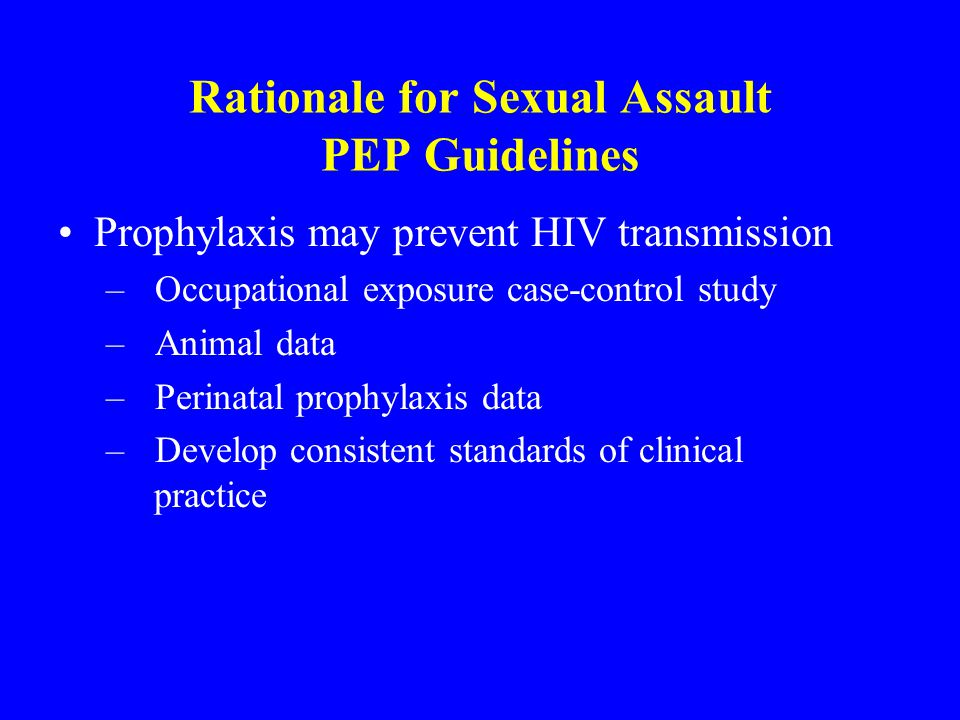 Rationale for Sexual Assault PEP Guidelines