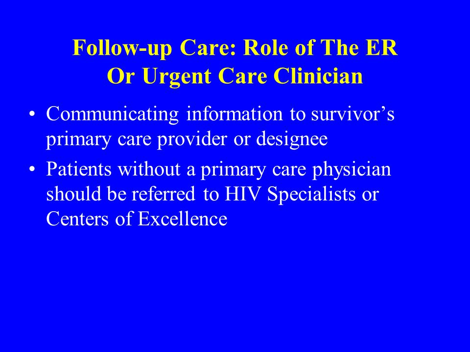Follow-up Care: Role of The ER Or Urgent Care Clinician