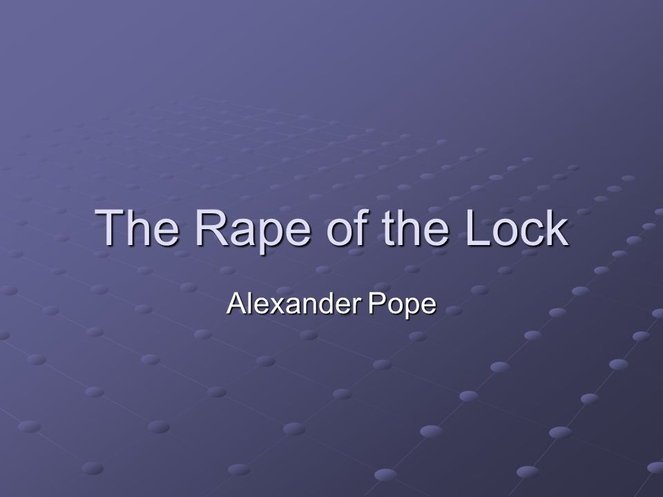 The Rape of the Lock Alexander Pope