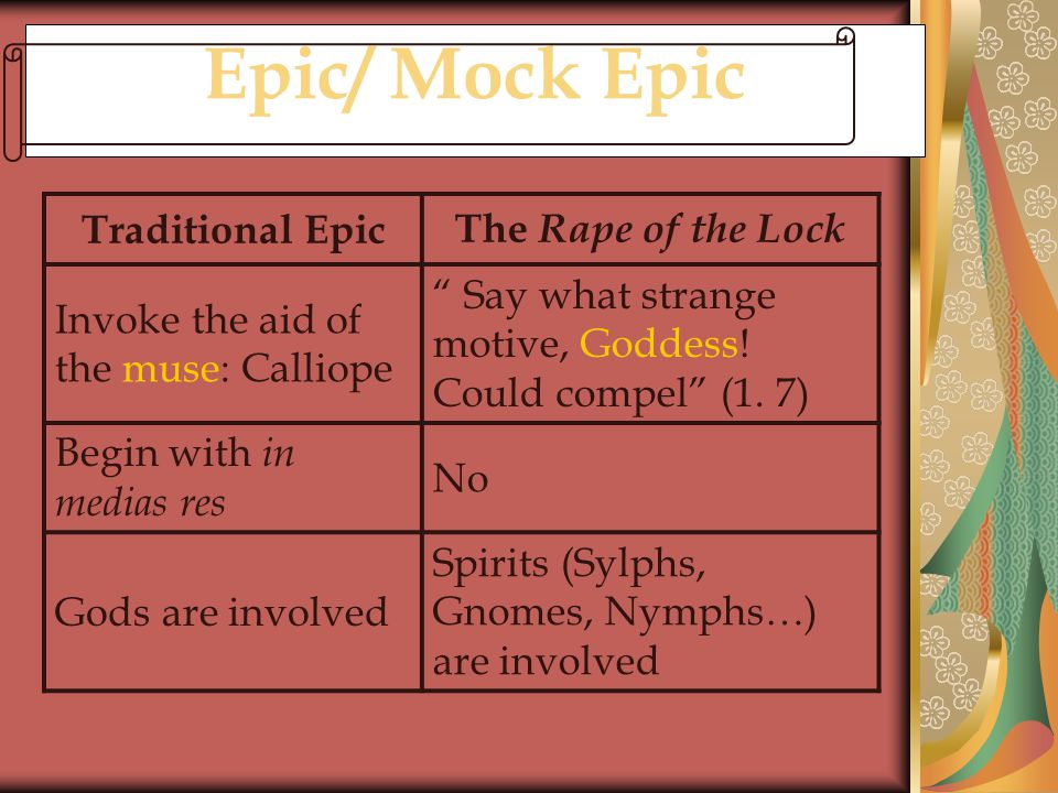 Epic/ Mock Epic Traditional Epic The Rape of the Lock