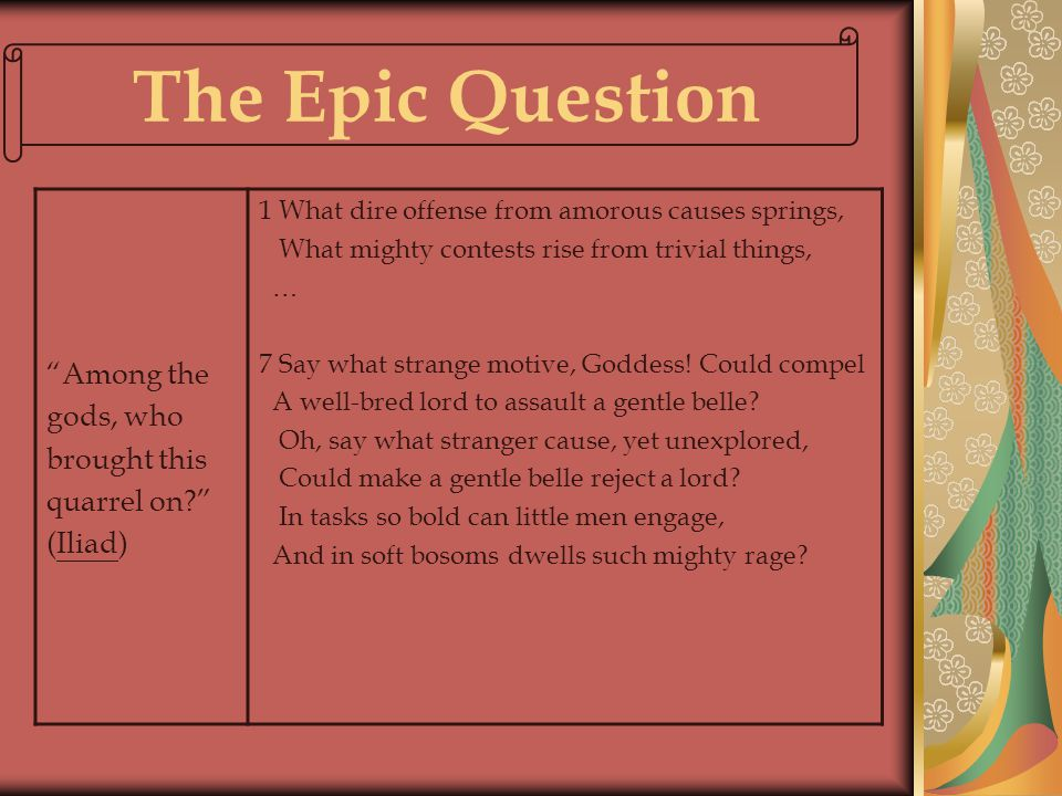 The Epic Question Among the gods, who brought this quarrel on (Iliad) 1 What dire offense from amorous causes springs,